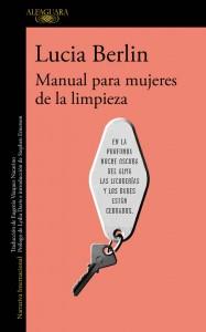 Manual para mujeres de la limpieza Lucia Berlin Traducción del inglés, Eugenia Vázquez Nacarino Alfaguara 2016